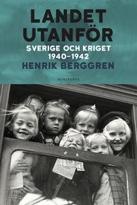 Landet utanför Del 2 : Sverige och kriget 1940-