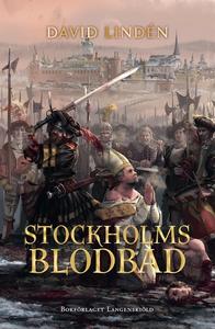 Stockholms blodbad (ljudbok) av David Lindén