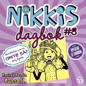 Nikkis dagbok #8: Berättelser om en (INTE SÅ) e