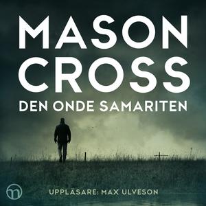 Den onde samariten (ljudbok) av Mason Cross