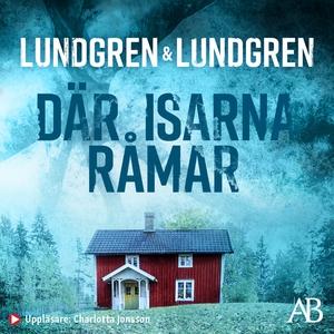 Där isarna råmar (ljudbok) av Jennie Lundgren,
