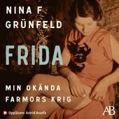 Frida : Min okända farmors krig
