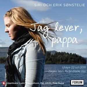 Jag lever, pappa : Utøya 22 Juli 2011 - dagen s