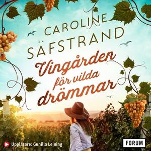 Vingården för vilda drömmar (ljudbok) av Caroli