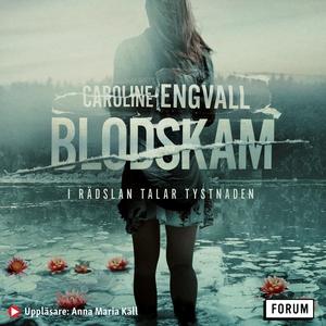 Blodskam (ljudbok) av Caroline Engvall