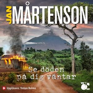 Se döden på dig väntar (ljudbok) av Jan Mårtens