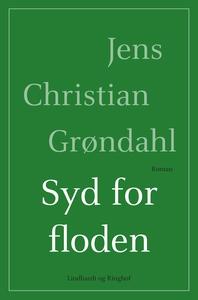 Syd for floden (e-bog) af Jens Christian Grøndahl