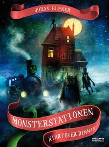 Monsterstationen: Kvart över dimman (e-bok) av