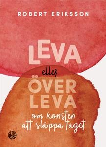 Leva eller överleva (e-bok) av Robert Eriksson