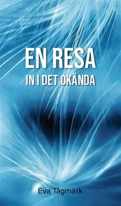 En resa in i det okända (e-bok) av Eva Tågmark