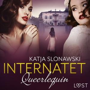 Queerlequin: Internatet (ljudbok) av Katja Slon