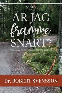 Är jag framme snart? (e-bok) av Robert Svensson