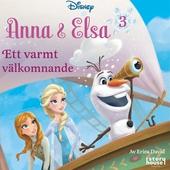 Anna & Elsa #3: Ett varmt välkomnand