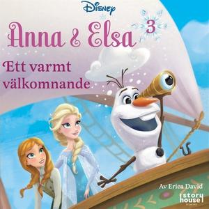 Anna & Elsa #3: Ett varmt välkomnand (ljudbok)
