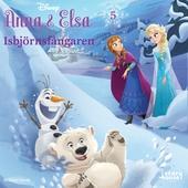 Anna & Elsa #5: Isbjörnsfångaren