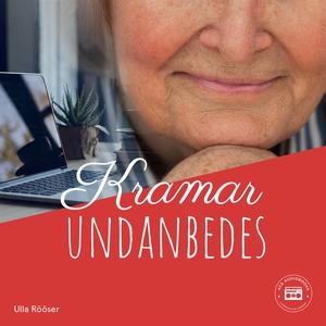 Kramar undanbedes (ljudbok) av Ulla Rööser
