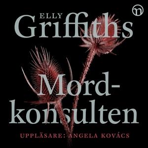 Mordkonsulten (ljudbok) av Elly Griffiths