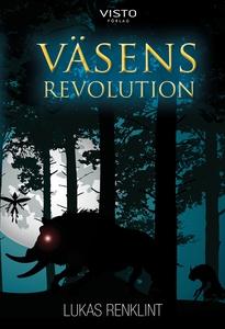 Väsens revolution (e-bok) av Lukas Renklint