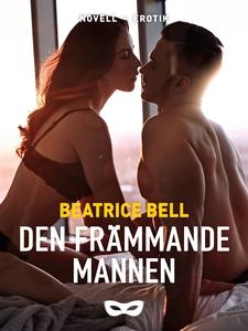 Den främmande mannen (e-bok) av Beatrice Bell