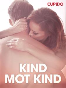 Kind mot kind – erotiska noveller (e-bok) av Cu