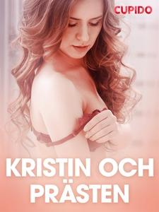 Kristin och prästen - erotiska noveller (e-bok)