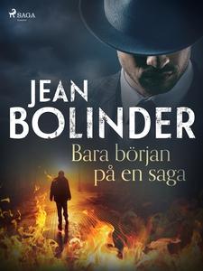Bara början på en saga (e-bok) av Jean Bolinder