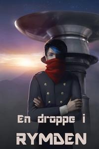 En droppe i rymden (e-bok) av Lisa Rodebrand