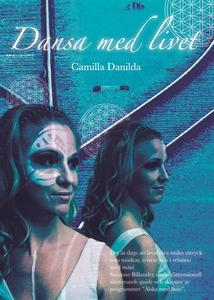 Dansa med livet (e-bok) av Camilla Danilda