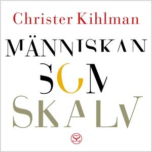 Människan som skalv (ljudbok) av Christer Kihlm
