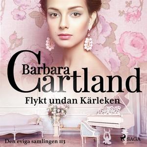 Flykt undan kärleken (ljudbok) av Barbara Cartl