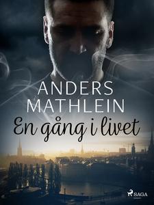 En gång i livet (e-bok) av Anders Mathlein