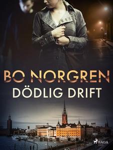 Dödlig drift (e-bok) av Bo Norgren