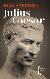 Julius Caesar (e-bok) av Dick Harrison