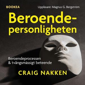 Beroendepersonligheten (ljudbok) av Craig Nakke
