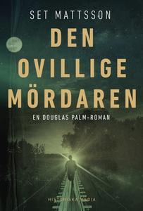 Den ovillige mördaren (e-bok) av Set Mattsson