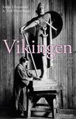 Vikingen. En historia om 1800-talets manlighet