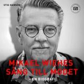 Mikael Wiehes sång till modet: En biografi