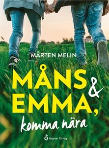 Måns och Emma, komma nära (ljudbok) av Mårten M