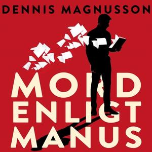 Mord enligt manus (ljudbok) av Dennis Magnusson