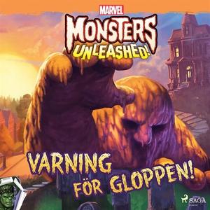 Monsters Unleashed - Varning för Gloppen! (ljud