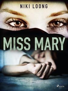 Miss Mary (e-bok) av Niki Loong