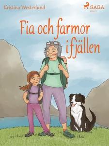 Fia och farmor i fjällen (e-bok) av Kristina We