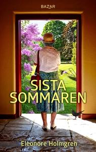 Sista sommaren (e-bok) av Eleonore Holmgren