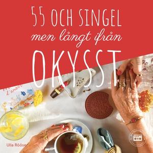 55 och singel, men långt ifrån okysst (ljudbok)
