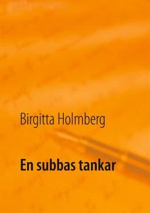 En subbas tankar (e-bok) av Birgitta Holmberg