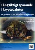 Långsiktigt Sparande i Kryptovalutor: En guide till de nya finansiella ekosystemen
