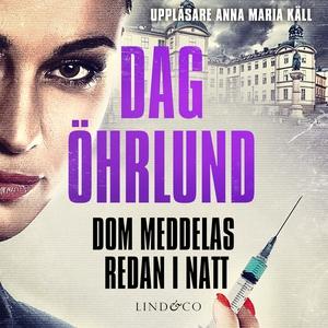 Dom meddelas redan i natt (ljudbok) av Dag Öhrl