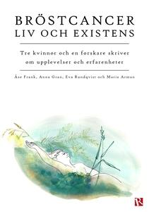 Bröstcancer : Liv och existens (e-bok) av Åse F