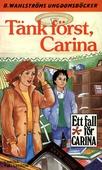 Tänk först, Carina