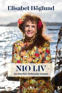 Nio liv - att övervinna livshotande trauman (e-